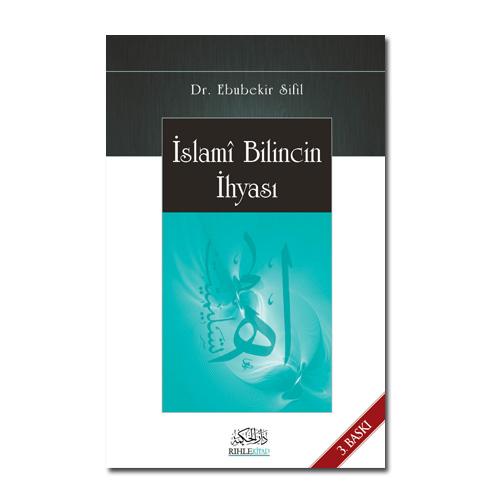 ebubekir sifil islami bilincin ihyasi, ebubekir sifil kitaplari, modernizme reddiye, sünnet inkarcilarina cevap, sünnet inkarcilarina reddiye